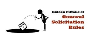 Pitfalls of General Solicitation